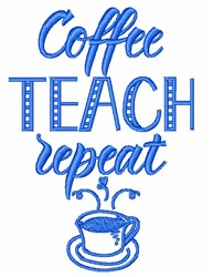 Coffee Teach Repeat embroidery design