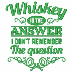 Whiskey Is Answer embroidery design