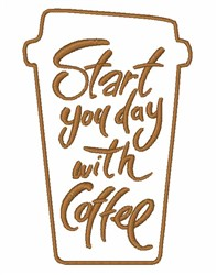 Start With Coffee embroidery design
