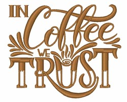 Coffee We Trust embroidery design