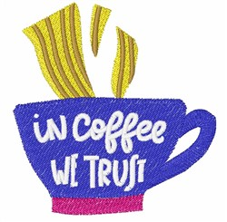 In Coffee We Trust embroidery design