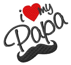 Love My Papa embroidery design