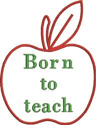 Born To Teach embroidery design