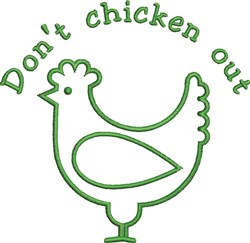 Dont Chicken Out embroidery design