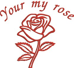 Your My Rose embroidery design