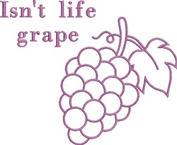 Isnt Life Grape embroidery design