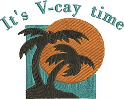 Its V-cay Time embroidery design