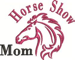Horse Show Mom embroidery design