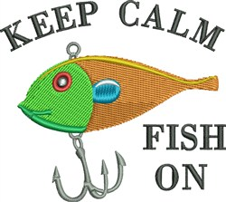 Keep Calm Fish On embroidery design