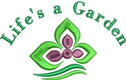 Lifes a Garden embroidery design