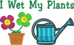 I Wet My Plants embroidery design