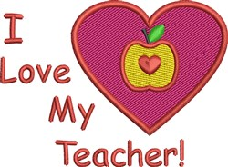 I Love My Teacher! embroidery design