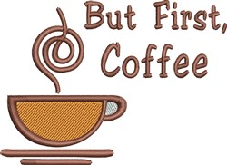 But First, Coffee  embroidery design