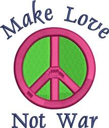 Make Love Not War embroidery design
