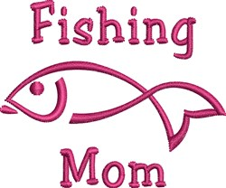 Fishing Mom embroidery design