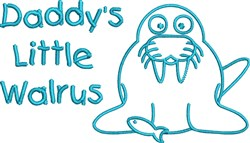Daddys Little Walrus embroidery design