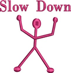 Slow Down embroidery design