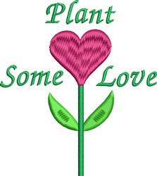 Plant Some Love embroidery design