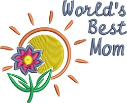 Worlds Best Mom Flower embroidery design