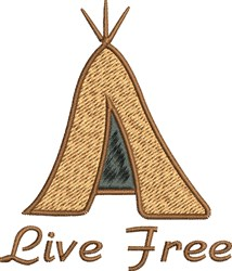 Live Free Tipi Tent embroidery design