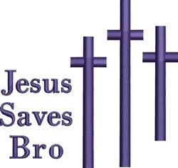 Jesus Saves Bro embroidery design