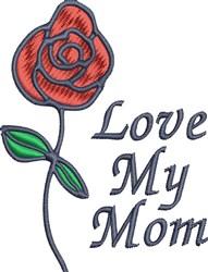 Love My Mom embroidery design