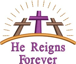 He Reigns Forever embroidery design