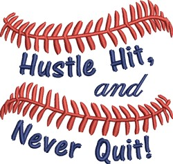 Hustle Hit And Never Quit Baseball embroidery design