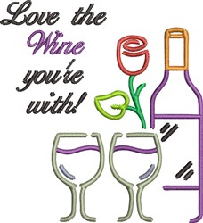 Love The Wine Youre With embroidery design
