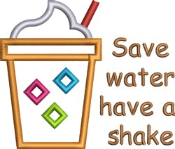 Save Water Have A Shake embroidery design