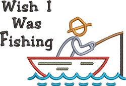 Wish I Was Fishing embroidery design