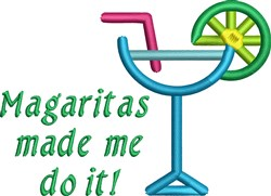 Margaritas Made Me Do It embroidery design