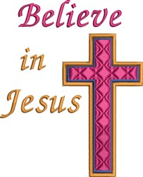 Believe In Jesus Cross embroidery design