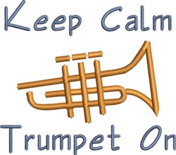 Keep Calm Trumpet On embroidery design