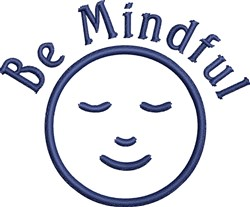 Be Mindful embroidery design