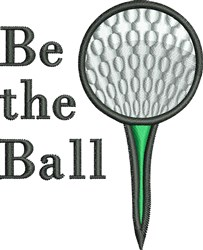 Be The Golf Ball embroidery design
