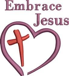 Embrace Jesus embroidery design