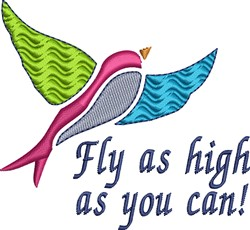 Fly As High As You Can Bird embroidery design