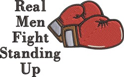 Real Men Fight Standing Up embroidery design