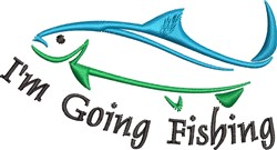 Im Going Fishing embroidery design