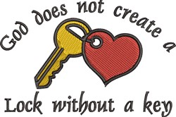 God Does Not Create A Lock Without A Key embroidery design