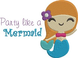 Party Like Mermaid embroidery design