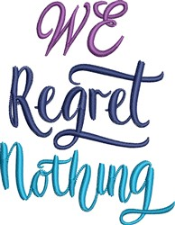 We Regret Nothing embroidery design