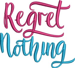 Regret Nothing embroidery design