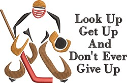 Dont Ever Give Up Hockey Goalie embroidery design