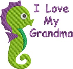I Love My Grandma Little Seahorse embroidery design