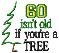 60 Isnt Old embroidery design