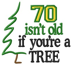 70 Isnt Old embroidery design