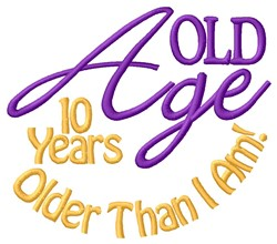 10 Years Older embroidery design