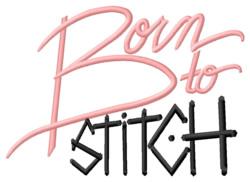 Born to Stitch embroidery design